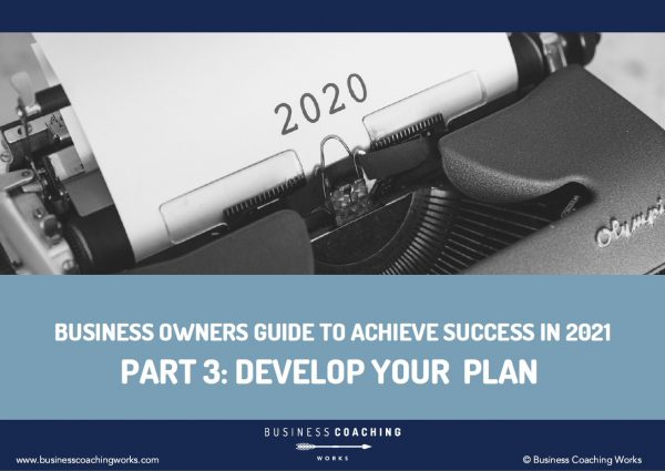 Business Owners Guide to Achieve Success in 2021-Part 3 Develop Your Plan | antonik70.sg-host.com